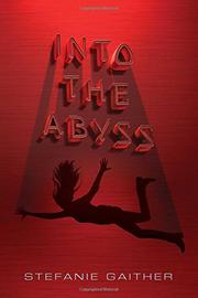 INTO THE ABYSS by Stefanie Gaither