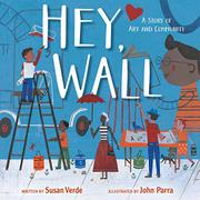HEY, WALL by Susan Verde