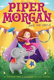 PIPER MORGAN JOINS THE CIRCUS by Stephanie Faris