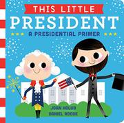 THIS LITTLE PRESIDENT by Joan Holub