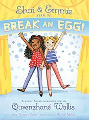 SHAI & EMMIE STAR IN BREAK AN EGG!  by Quvenzhané Wallis