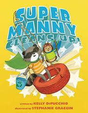 SUPER MANNY CLEANS UP! by Kelly DiPucchio