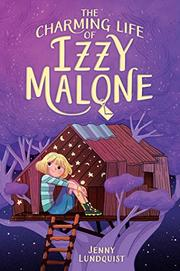 THE CHARMING LIFE OF IZZY MALONE by Jenny Lundquist
