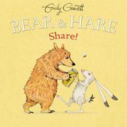 BEAR & HARE—SHARE! by Emily Gravett