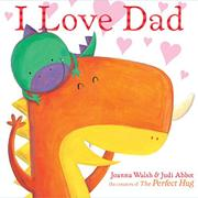 I LOVE DAD by Joanna Walsh