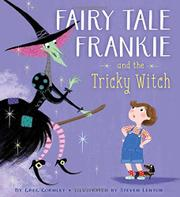 FAIRY TALE FRANKIE AND THE TRICKY WITCH by Greg Gormley