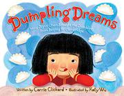DUMPLING DREAMS by Carrie Clickard
