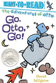 GO, OTTO, GO! by David Milgrim