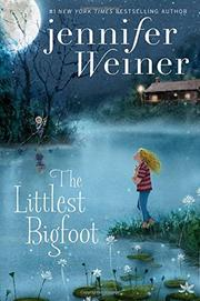 THE LITTLEST BIGFOOT by Jennifer Weiner