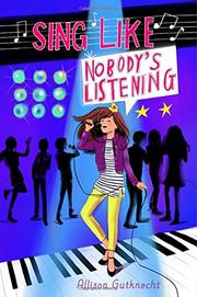 SING LIKE NOBODY'S LISTENING by Allison Gutknecht