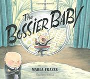 THE BOSSIER BABY by Marla Frazee