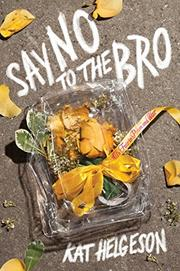 SAY NO TO THE BRO by Kat Helgeson