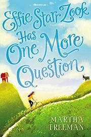 EFFIE STARR ZOOK HAS ONE MORE QUESTION by Martha Freeman