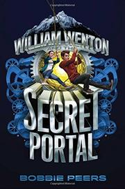 WILLIAM WENTON AND THE SECRET PORTAL by Bobbie Peers