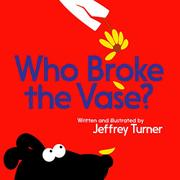 WHO BROKE THE VASE? by Jeffrey Turner