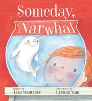 SOMEDAY, NARWHAL by Lisa Mantchev