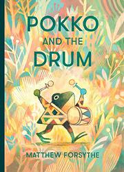 POKKO AND THE DRUM by Matthew Forsythe