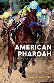 AMERICAN PHAROAH by Shelley Fraser Mickle