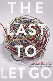 THE LAST TO LET GO by Amber Smith
