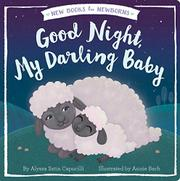GOOD NIGHT, MY DARLING BABY  by Alyssa Capucilli