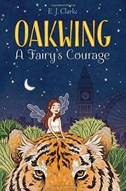 A FAIRY'S COURAGE by E.J. Clarke