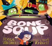 BONE SOUP by Alyssa Satin Capucilli