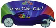 TO THE CAT-CAR! by Daphne Pendergrass