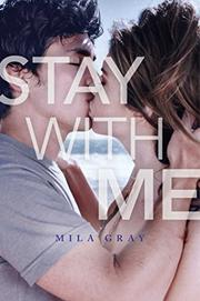 STAY WITH ME by Mila Gray