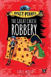THE GREAT CHEESE ROBBERY by Chris Mould