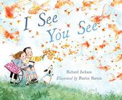 I SEE YOU SEE by Richard Jackson