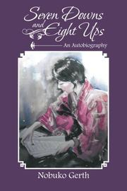 Seven Downs and Eight Ups by Nobuko Gerth