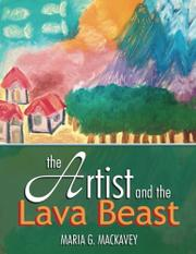 The Artist and the Lava Beast by Maria G. Mackavey