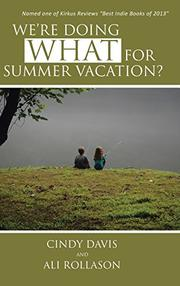 WE'RE DOING WHAT FOR SUMMER VACATION? by Cindy Davis