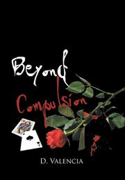 Beyond Compulsion by D. Valencia