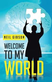 WELCOME TO MY WORLD by Neil Gibson