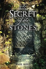 The Secret of The Stones by Paul Bird