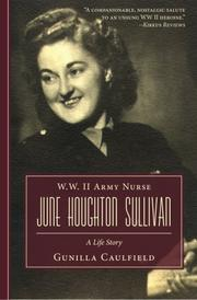 W.W. II Army Nurse June Houghton Sullivan by Gunilla Caulfield