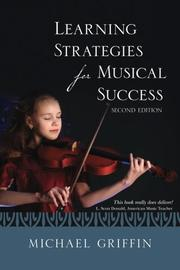 Learning Strategies For Musical Success by Michael Griffin
