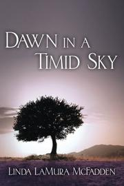 DAWN IN A TIMID SKY by Linda LaMura McFadden