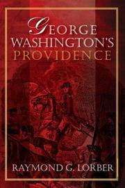 GEORGE WASHINGTON'S PROVIDENCE by Raymond G. Lorber
