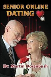 Senior Online Dating by Martin Dorenbush