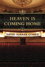 HEAVEN IS COMING HOME by David Suarez Gomez