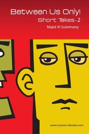 Between Us Only! by Majid Al Suleimany
