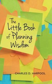 The Little Book of Planning Wisdom by Charles D. Harpool