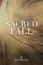 SACRED FALL by Jack Weafer