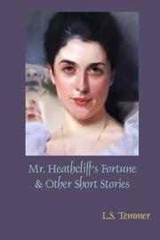 Mr. Heathcliff's Fortune and Other Short Stories by L S Temmer