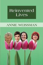 Reinvented Lives by Annie Weissman