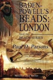 Baden-Powell's Beads: London by Paul D. Parsons