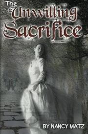 THE UNWILLING SACRIFICE by Nancy Matz