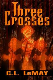 Three Crosses by C. L. LeMay